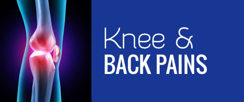 Knee & Back Pains
