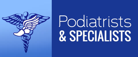 Podiatrists and Specialists